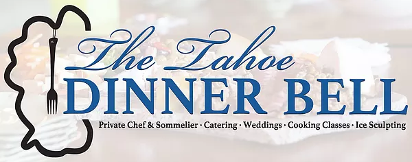 The Tahoe Dinner Bell Private Chef