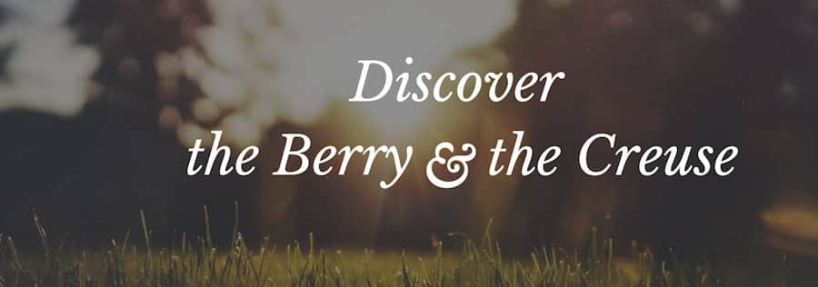 Discover the Berry & Creuse